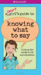 a-smart-girls-guide-knowing-what-say-patti-kelley-criswell-paperback-cover-art[1]