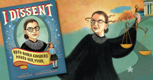 """I Dissent: Ruth Bader Ginsburg   Makes Her Mark"" Book Giveaway"