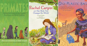 Women Saving The Planet:   20 Kids' Books About Female Environmentalists