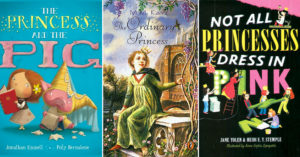 Self-Rescuing Mighty Girls:   40 Books Starring Independent Princesses