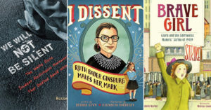 Dissent Is Patriotic:   40 Books About Girls & Women Who Fought for Change