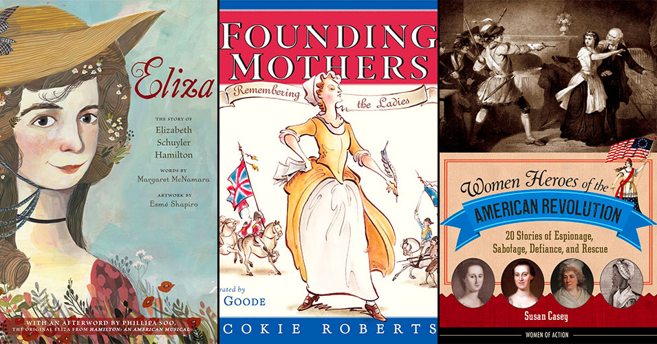 Remember the Ladies this July Fourth:   Books Celebrating Revolutionary Women