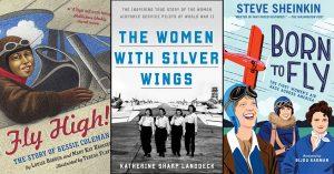 Women Who Soar: 30 Books About Boundary-Breaking Female Pilots