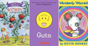 When You Worry Too Much: 21 Books to Help Kids Overcome Anxiety, Worry, and Fear