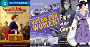 How Women Won The Vote: The Best Books About the U.S. Suffrage Movement For Kids and Adults
