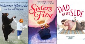 To My Mighty Girl With Love:   40 Books About Parents, Grandparents, & Siblings