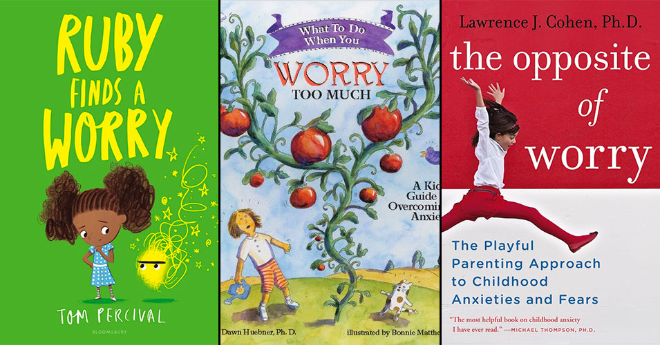 When You Worry Too Much: 25 Books to Help Kids Overcome Anxiety, Worry, and Fear