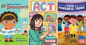Mighty Girls Get Out the Vote: Children's Books About Elections & Voting